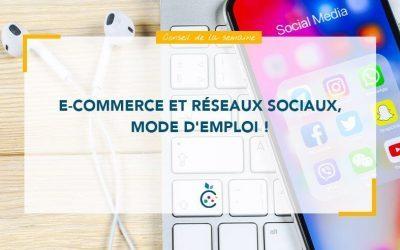 E-commerce et réseaux sociaux, mode d'emploi